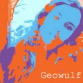 Geowulf Get You ft