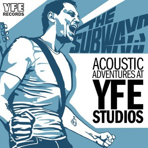 THE SUBWAYS_ACOUSTIC ADVENTURES AT YFE STUDIOS_cover